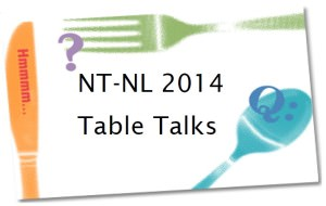 "Black text on white background says ""NT-NL 2014 Table Talks."" Text is framed by drawings of a green fork, blue spoon, and orange knife, a purple question mark and the letter ""Q""."