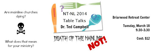 Table Talk: Death of the Mainline—NOT! with Dr. Ted Campbell NTNL.org