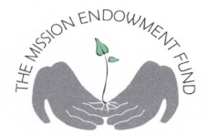 "The Mission Endowment Fund [Image description: Two hands, palms up, fingers touching, cup a growing seedling with two small leaves. Across the top, the words ""The Mission Endowment Fund"
