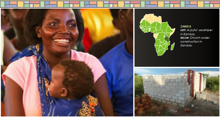 Left side of the image shows a smiling mother wearing her young child in a blue wrap; right side top image shows a green map of Africa against a black background, with Zambia highlighted in yellow. Right side bottom image shows the four grey brick walls of a church under construction in Zambia; the walls are not complete.