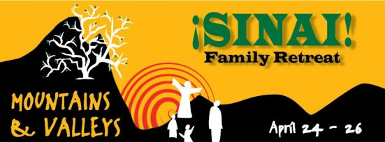 ¡SINAI! Family Retreat: Mountains / Valleys, April 24-26, 2015