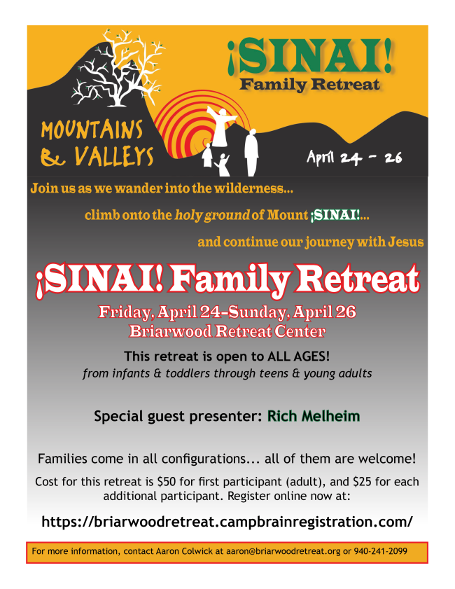 ¡SINAI! Family Retreat: Mountains and Valleys, Friday, April 24-Sunday, April 26. Special guest presenter: Rich Melheim
