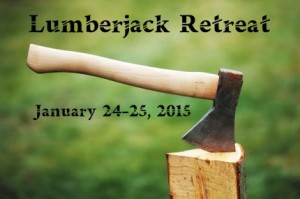 Logo for Lumberjack Retreat: an axe stuck in a block of wood, against a blurred leafy green background. Text reads: Lumberjack Retreat: January 24-25, 2015
