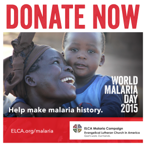 Donate Now: World Malaria Day 2015 - Help make malaria history.