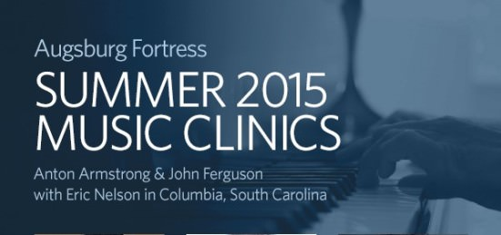 Augsburg Fortress Summer 2015 Music Clinics