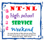 NT-NL High School Service Weekend - January 15-17, 2016