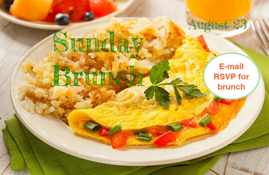 "Sunday Brunch, Aug. 23 [Image description: photo of a plate with an omeletstuffed with red and green peppers, and a side of hash browns. Text reads :Sunday Brunch"" over the plate of food in green text, and ""August 23"" in green text on the top right corner. There is a solid white circle overlay with the text ""Email RSVP for brunch!"" in red text on the middle right side of the image.]"