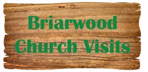 Briarwood Church visits