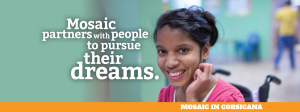 Mosaic partners with people to pursue their dreams.