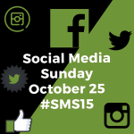 Social Media Sunday: October 25, #SMS15 [Image description: square image diagonally split into a black and green background. Social media icons for Instagram, Twitter, and Facebook appear in green and black around the text, which is white.]