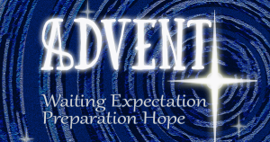 Advent: waiting. expectation, preparation, hope