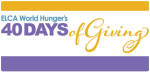 ELCA World Hunger's 40 Days of Giving