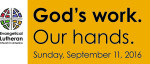 God's Work. Our Hands. Sunday, September 11, 2016