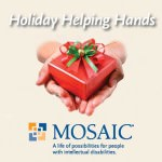 Holiday Helping Hands   Mosaic: a life of possibilities for people with intellectual disabilities