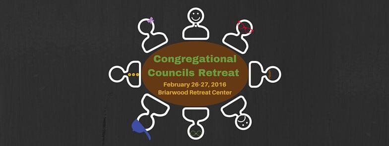 Congregational Councils Retreat, February 26-27, 2016, Briarwood Retreat Center