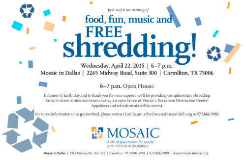 Mosaic event: Fun, food, music, and FREE shredding! Wednesday, April 22 6:00-7:00 p.m. in Carrollton. Click for more information.