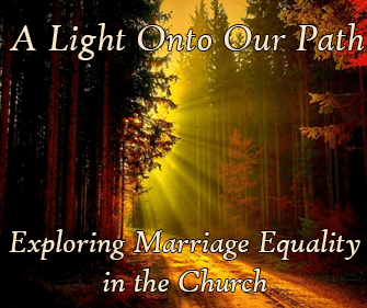 A Light Unto Our Path: Exploring Marriage Equality in the Church