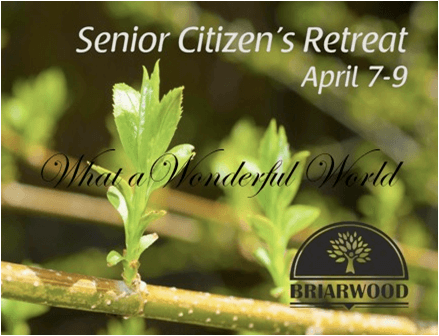 Senior Citizens' Retreat, April 7-9, 2015: What a Wonderful World